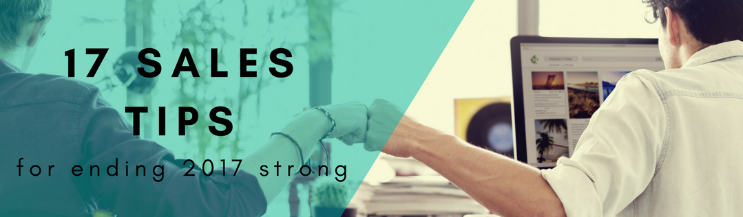 17 sales tips for ending 2017 strong (002).png