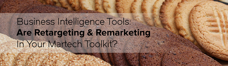 Business Intelligence Tools - Are Retargeting and Remarkting In Your Martech Toolkit - What are Cookies.png