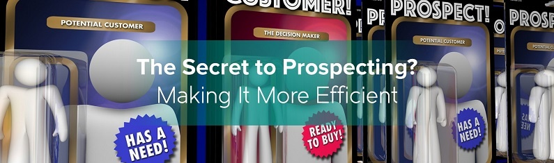 The Secret to Prospecting Making It More Efficient.jpg