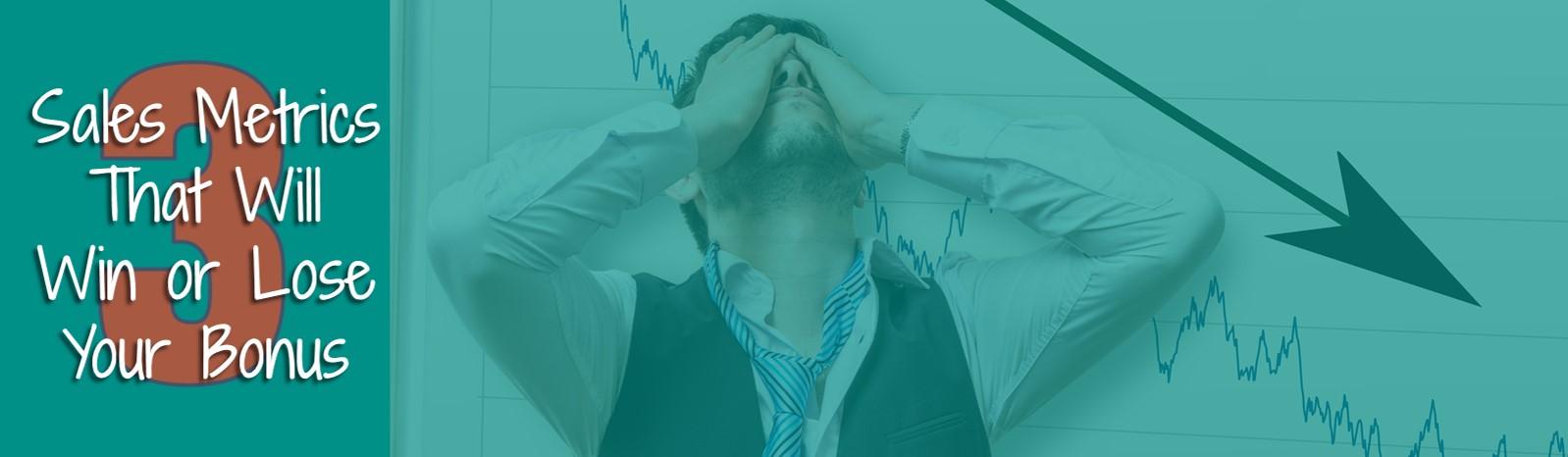 Sales Metrics That Will Win or Lose Your Bonus