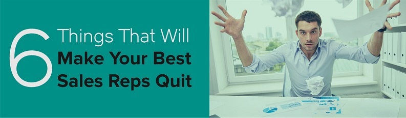 Make Your Best Sales Reps Quit.jpg