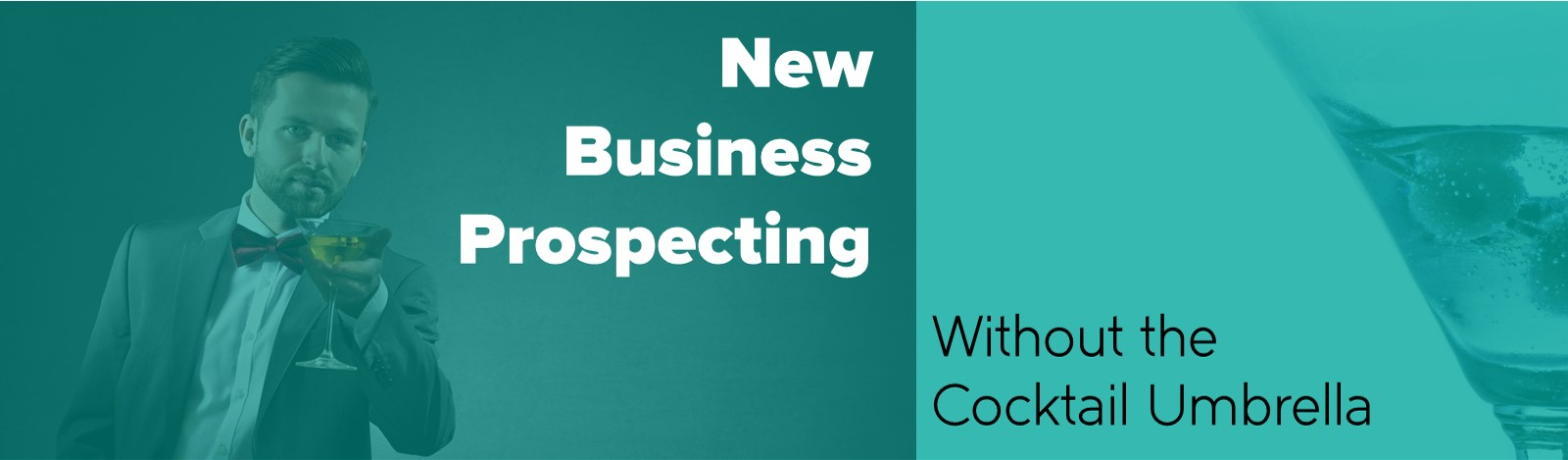 New Business Prospecting Without the Cocktail Umbrella